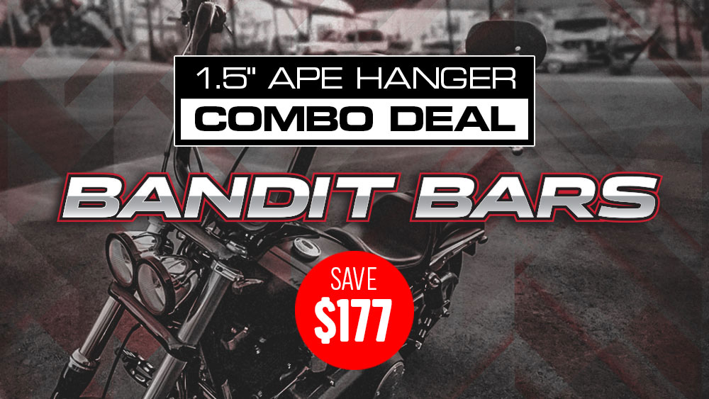 Save $177 on Bandit Bars 1.5 Inch Ape Hangers & Risers